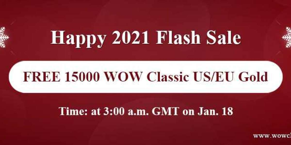 Snap Up Free 15000 cheap fast and safe wow classic gold on Happy 2021 Flash Sale Jan 18